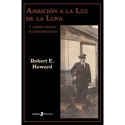 AMBICIÓN A LA LUZ DE LA LUNA. DE ROBERT E. HOWARD
