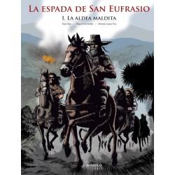 LA ESPADA DE SAN EUFRASIO 01. LA ALDEA MALDITA