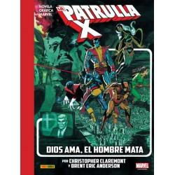 LA IMPOSIBLE PATRULLA-X: DIOS AMA, EL HOMBRE MATA