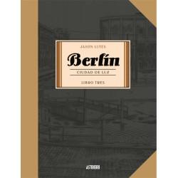 BERLIN CIUDAD DE LUZ. LIBRO TRES