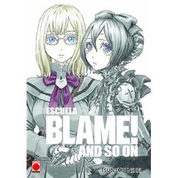 ESCUELA BLAME! AND SO ON