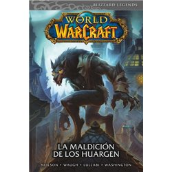 WORLD OF WARCRAFT 06: LA MALDICIÓN DE LOS HUARGEN