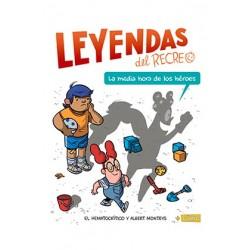 LEYENDAS DEL RECREO 01. LA MEDIA HORA DE LOS HEROES
