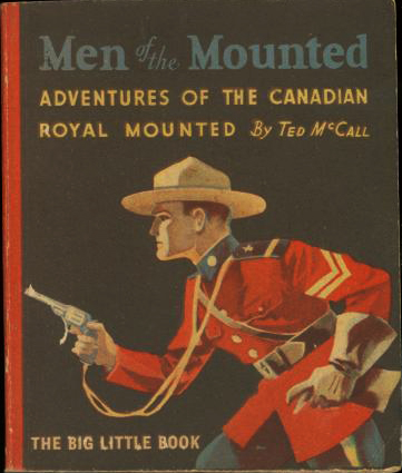 Men of the Mounted 1934 Big Little Book from Whitman