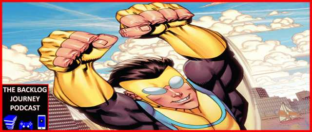 The Backlog Journey Podcast Invincible