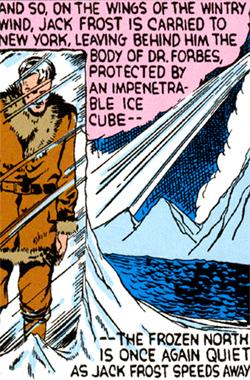 Une habitude de Jack Frost... laisser les gisants figés, à la verticale, dans des blocs de glace. Une scénographie que Stan Lee réutiliserait en 1964.