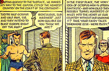 En Europe, on ne croit pas l'histoire de Namor, même si Namor, pourtant lui aussi incroyable, qui la raconte...