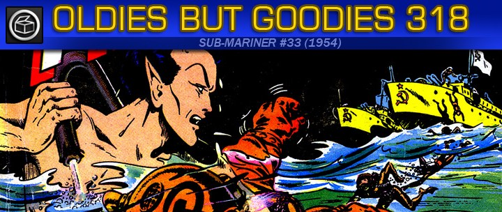 Oldies But Goodies: Sub-Mariner Comics #33 (Avril 1954)