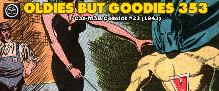 Oldies But Goodies: Cat-Man Comics #23 (Mars 1944)