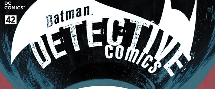 Avant-Première VO: Review Detective Comics #42