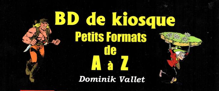 BD de Kiosque – Petits Formats de A à Z