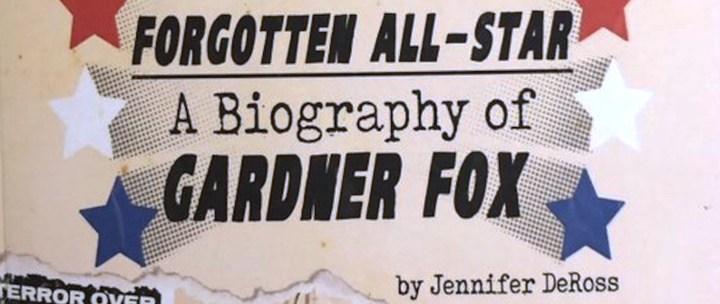 Forgotten All-Star: A biography oF Gardner Fox