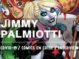 Interview Jimmy Palmiotti – Comics en crise 03
