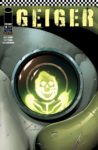 Geiger 6 spoilers 0 1 98x150 Recent Comic Cover Updates For The Week Ending 2021 07 02