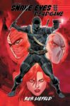 SNAKE EYES DEADGAME TPB Rob Liefeld 99x150 Recent Comic Cover Updates For The Week Ending 2021 06 25