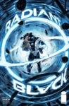 Radiant Black 9 B 98x150 Recent Comic Cover Updates For The Week Ending 2021 07 30