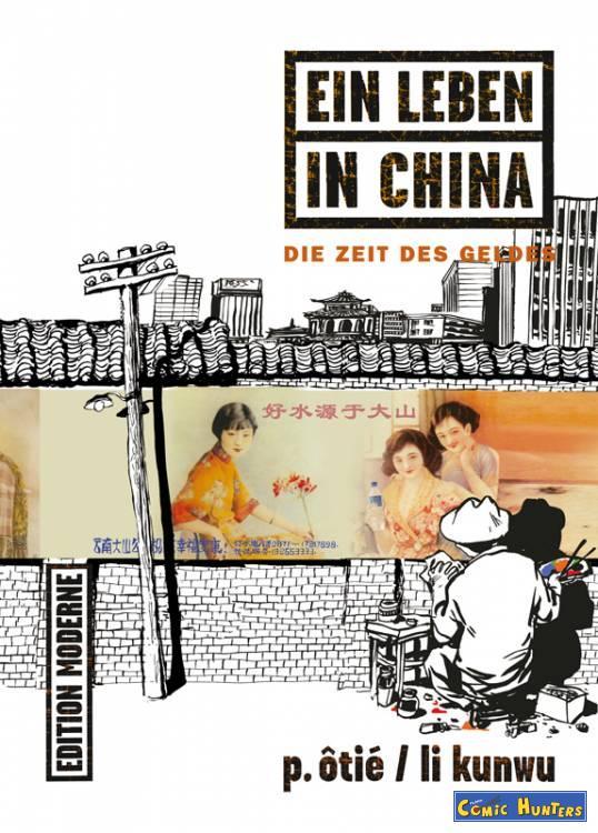 Ein Leben in China Band 3: Die Zeit des Geldes (Edition Moderne)