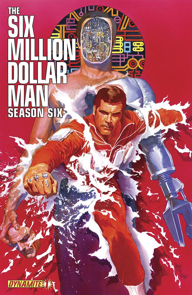AlexRossSMDMSeasonSix1 Dynamite takes The Six Million Dollar Man to sixth season