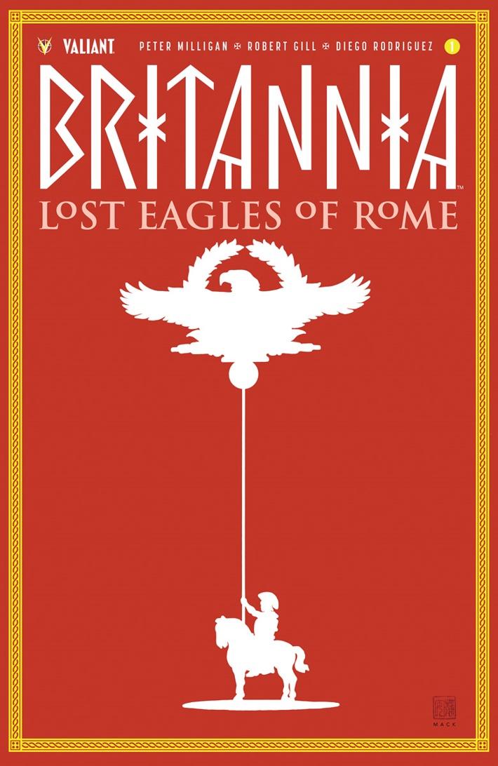 BRITANNIA3_001_VARIANT-MACK Peter Milligan and Robert Gill unleash BRITANNIA: LOST EAGLES OF ROME