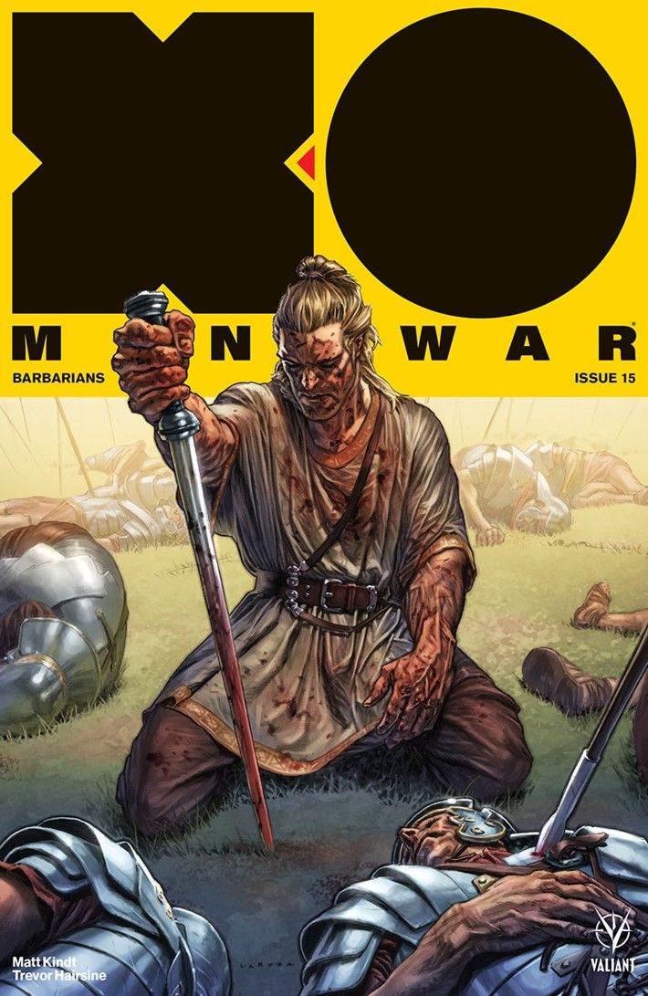 XO2017_015_COVER-A_LAROSA First Look at Valiant Entertainment's X-O MANOWAR (2017) #15