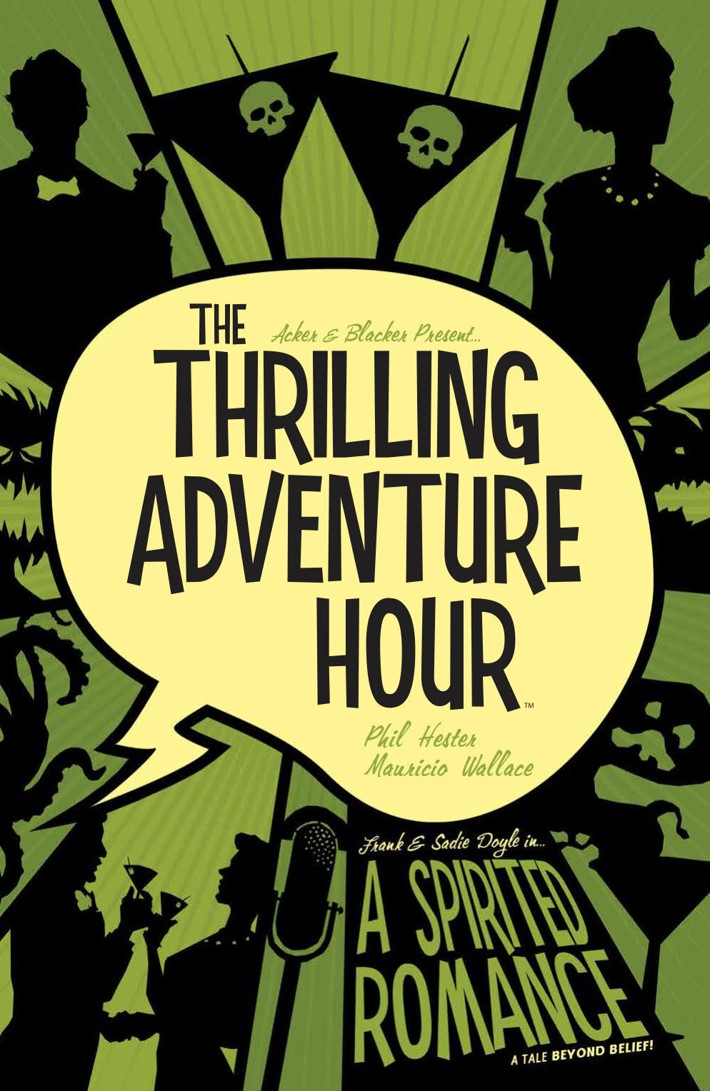 ThrillingAdventureHour_v1_SC_PRESS_1 ComicList Previews: THE THRILLING ADVENTURE HOUR VOLUME 1 A SPIRITED ROMANCE TP