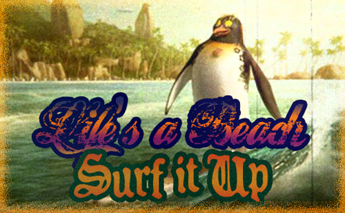 lifes a beach surf it up meme