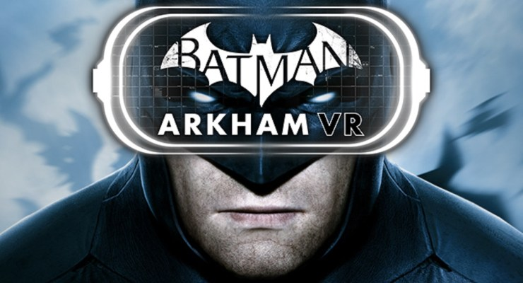 REVIEW: BATMAN ARKHAM VR, Become the Bat and stub your toe