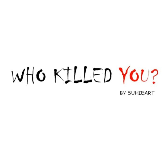 Who Killed You?
