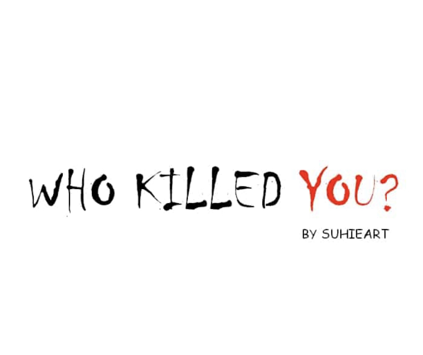 Who Killed You?