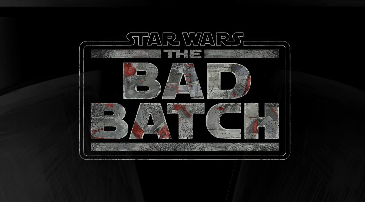 'Star Wars: The Bad Batch' Animated Series Ordered at Disney Plus