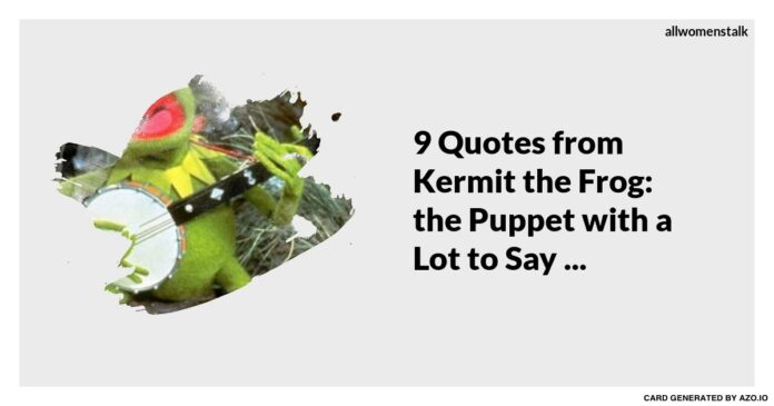 9 quotes from kermit the frog the puppet with a lot to say