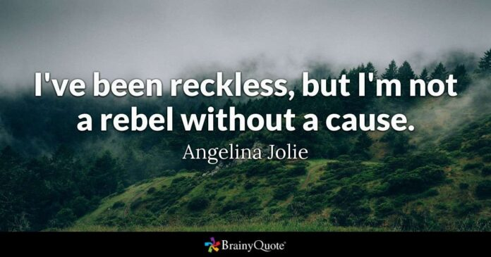 angelina jolie ive been reckless but im not a rebel