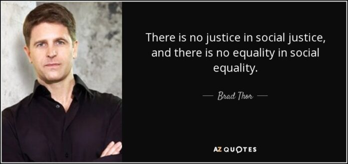 brad thor quote there is no justice in social justice and
