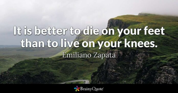 emiliano zapata it is better to die on your feet than to
