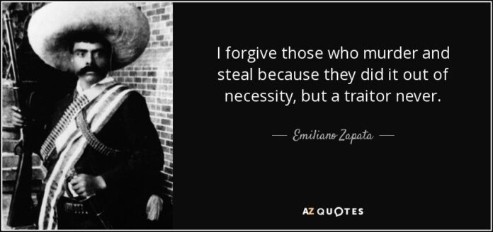 emiliano zapata quote i forgive those who murder and steal