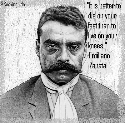 emiliano zapata quotes zapata lives mexican revolution