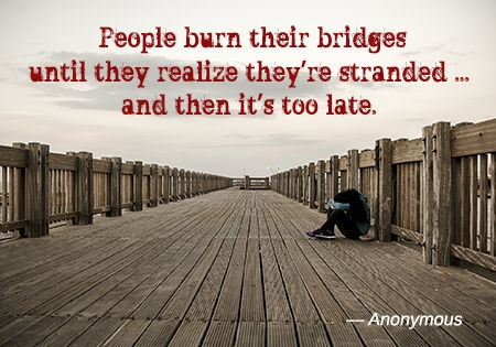 extremely audacious quotes and sayings about burning bridges