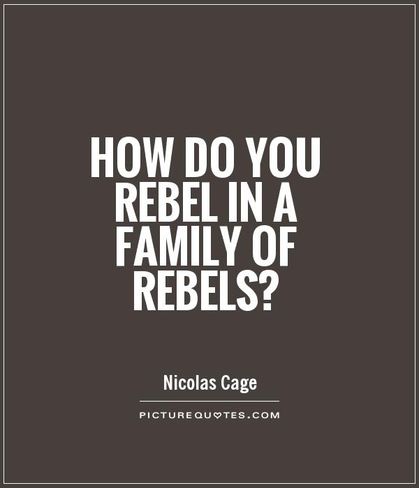 how do you rebel in a family of rebels picture quotes