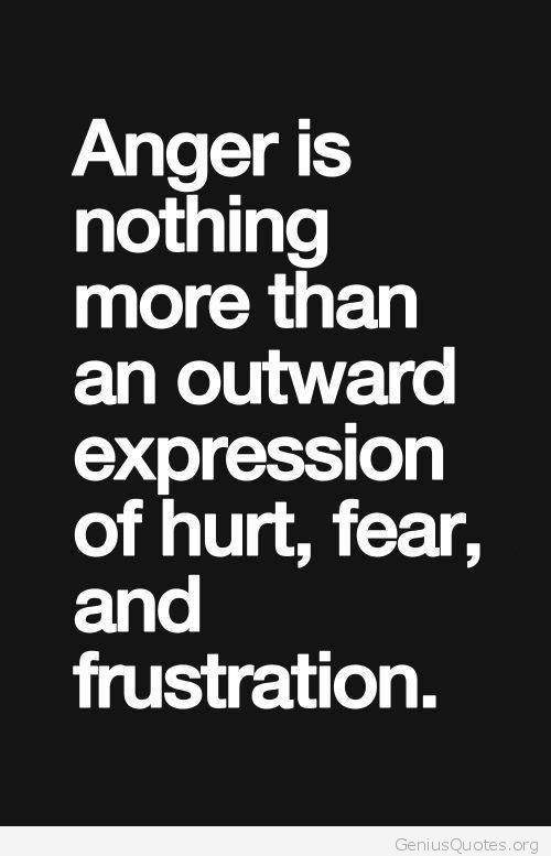 hurt fear and frustration quote genius quotes