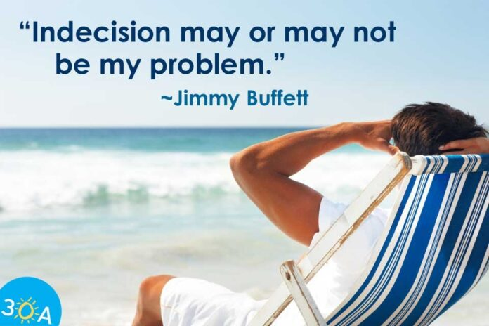 indecision quote jimmy buffett 30a