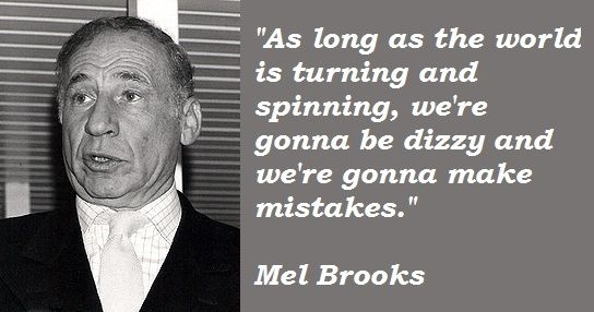life mel brooks quote quotes earth quotes words