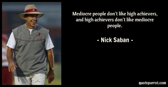 mediocre people dont like high achievers and high ach