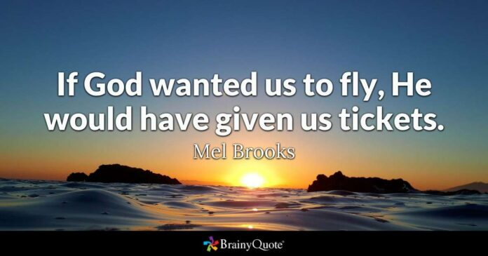 mel brooks if god wanted us to fly he would have given