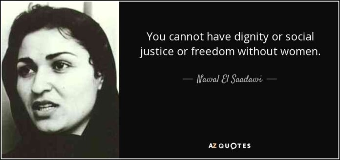 nawal el saadawi quote you cannot have dignity or social