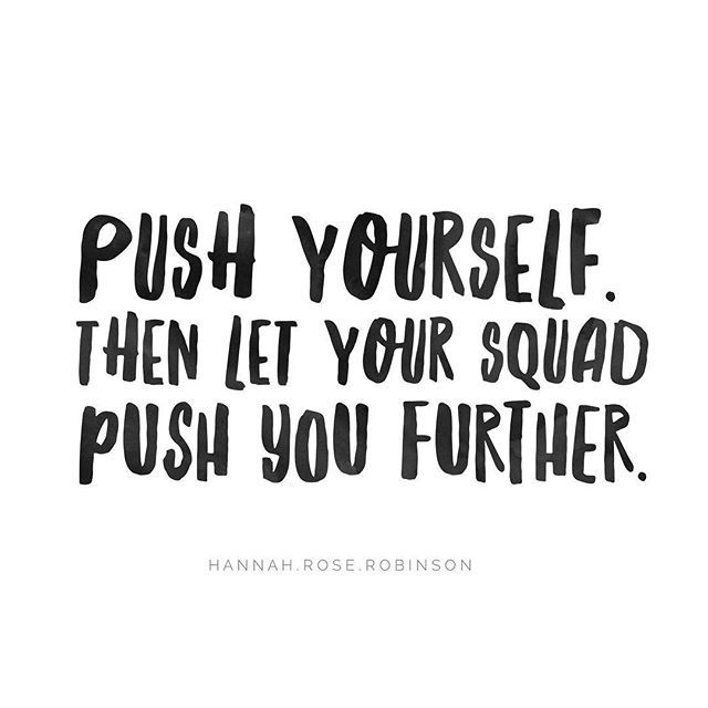squad quotes push yourself then let your squad push you