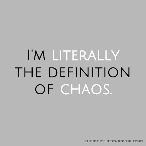 chaos quotes funny chaos quotes facebook quotes tumblr