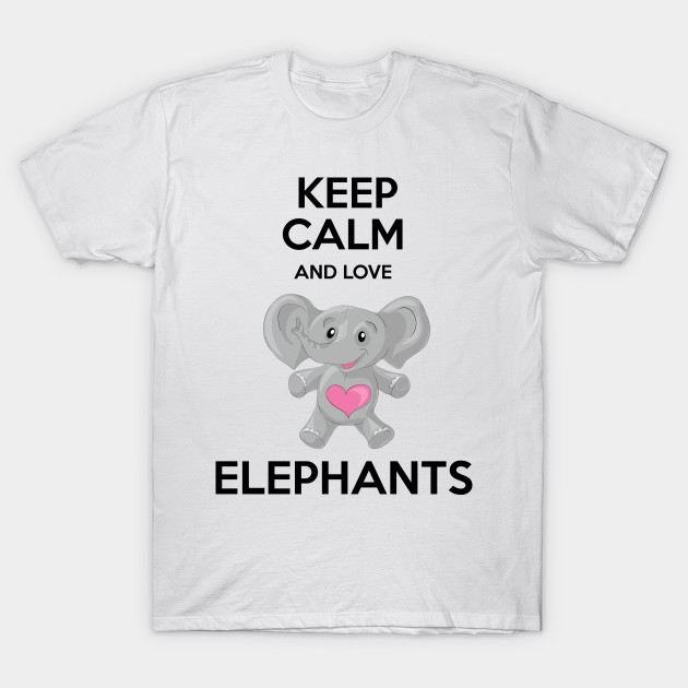 keep calm and love elephant quotes