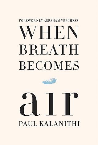 when breath becomes air paul kalanithi