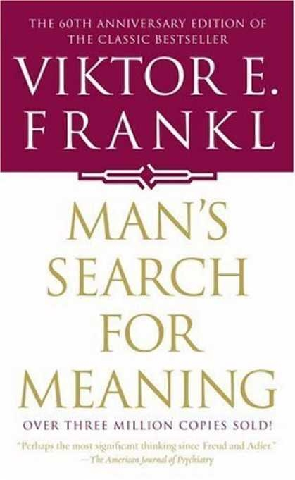 59 quotes mans search for meaning viktor frankl