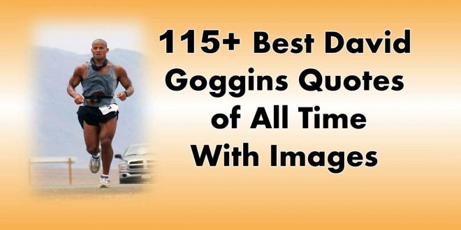 115 best david goggins quotes of all time life lessons on